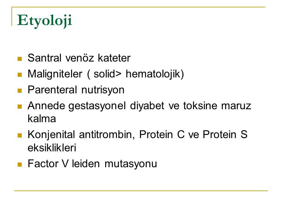 Etyoloji Santral venöz kateter Maligniteler ( solid> hematolojik)