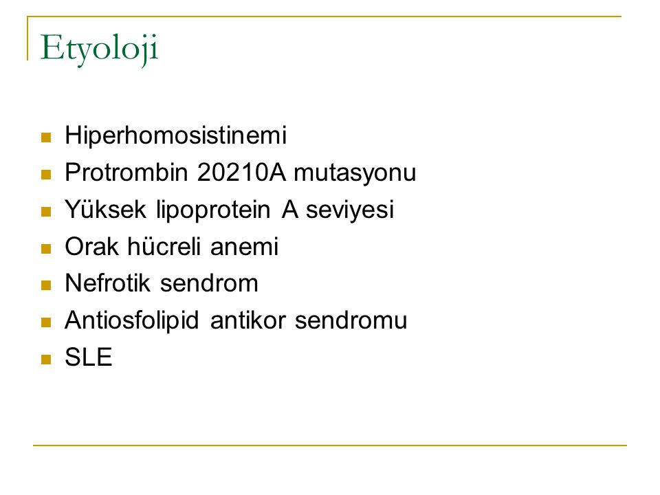 Etyoloji Hiperhomosistinemi Protrombin 20210A mutasyonu