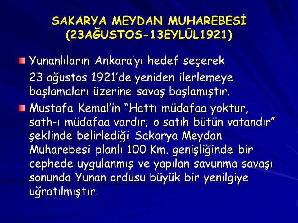 SAKARYA MEYDAN MUHAREBESİ (23AĞUSTOS-13EYLÜL1921)