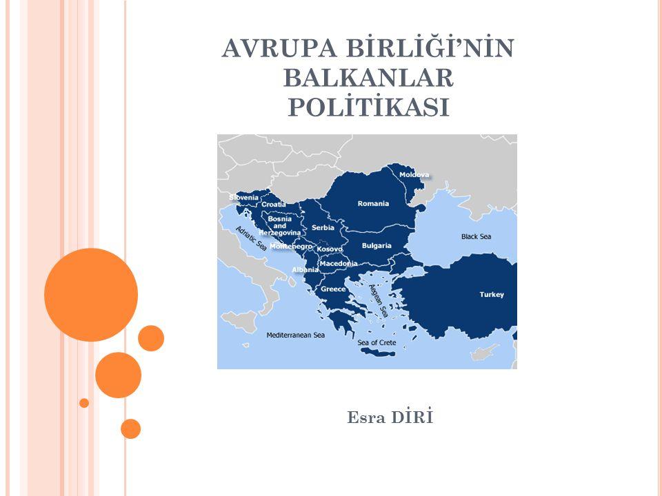 AVRUPA BİRLİĞİ'NİN BALKANLAR POLİTİKASI