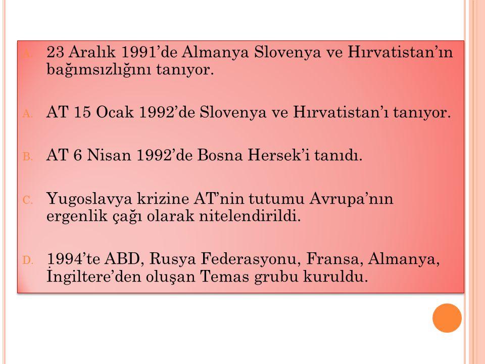 23 Aralık 1991'de Almanya Slovenya ve Hırvatistan'ın bağımsızlığını tanıyor.