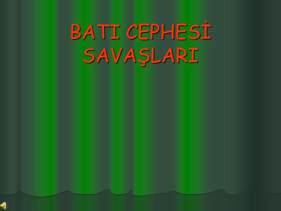 BATI CEPHESİ SAVAŞLARI