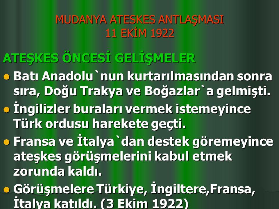 MUDANYA ATESKES ANTLAŞMASI 11 EKİM 1922