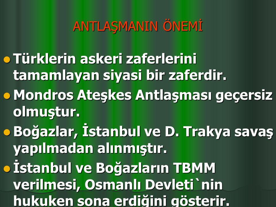 Türklerin askeri zaferlerini tamamlayan siyasi bir zaferdir.