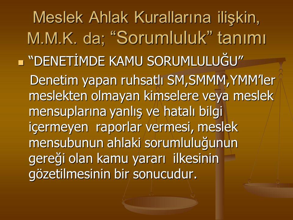 Meslek Ahlak Kurallarına ilişkin, M.M.K. da; Sorumluluk tanımı