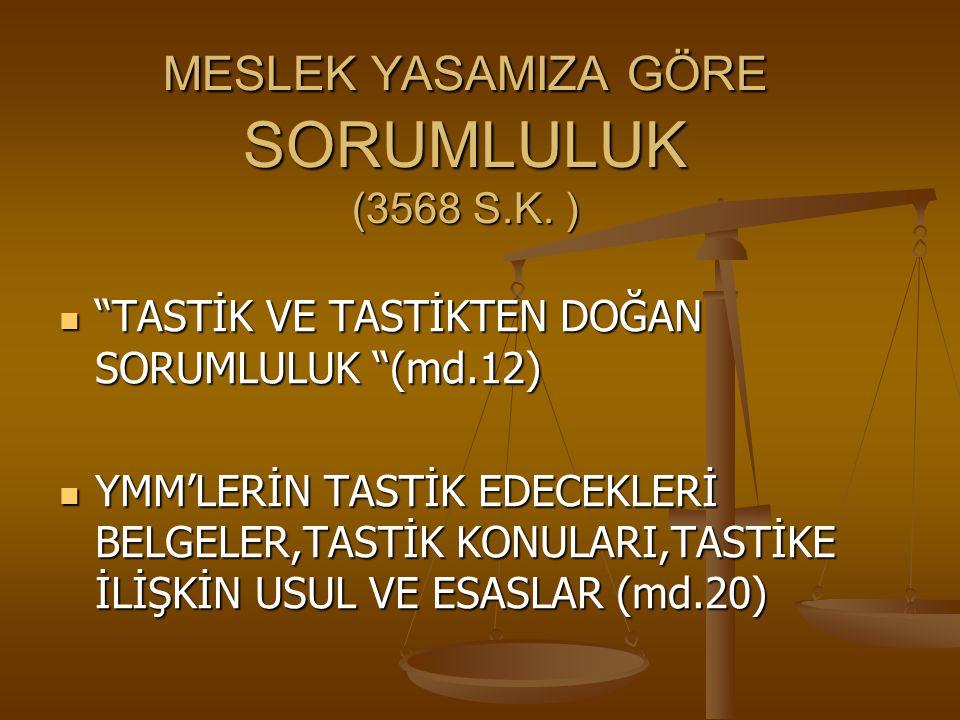 MESLEK YASAMIZA GÖRE SORUMLULUK (3568 S.K. )