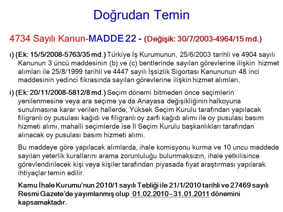 Doğrudan Temin 4734 Sayılı Kanun-MADDE 22 - (Değişik: 30/7/2003-4964/15 md.)