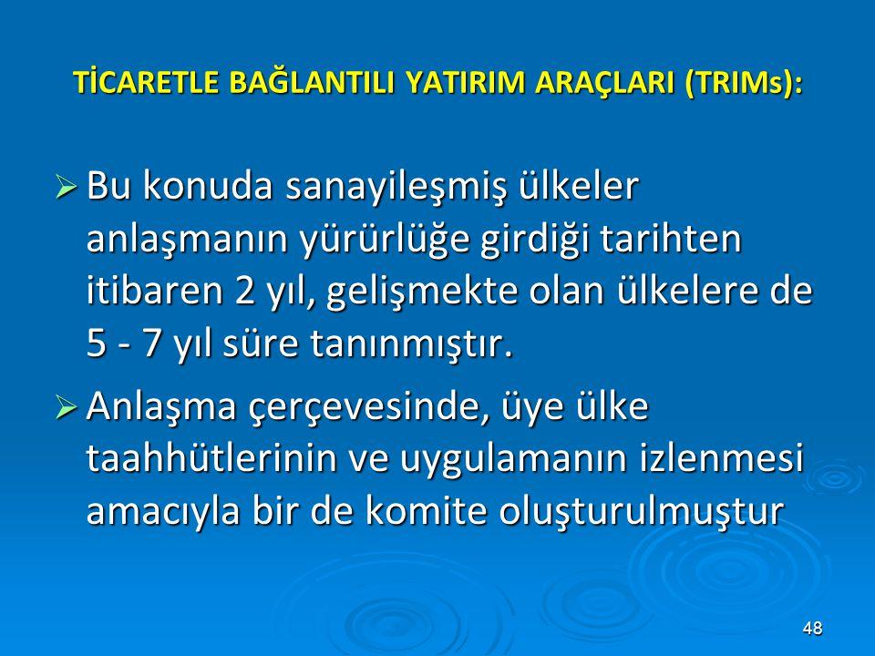 TİCARETLE BAĞLANTILI YATIRIM ARAÇLARI (TRIMs):