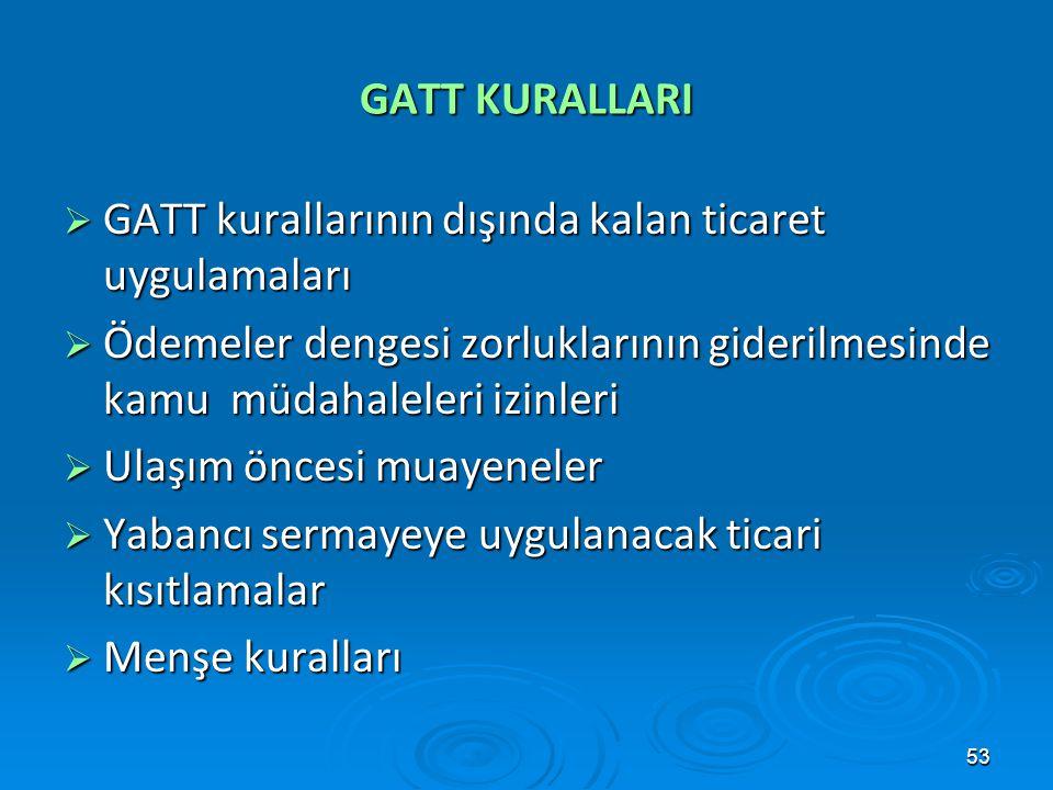 GATT kurallarının dışında kalan ticaret uygulamaları
