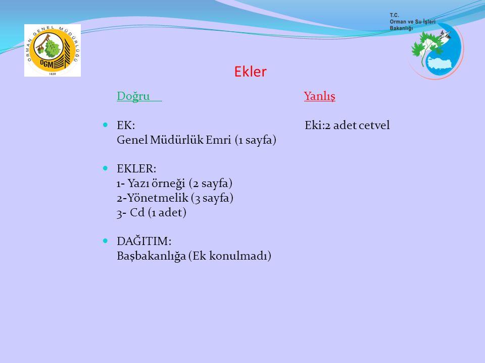 Ekler Doğru Yanlış EK: Eki:2 adet cetvel Genel Müdürlük Emri (1 sayfa)