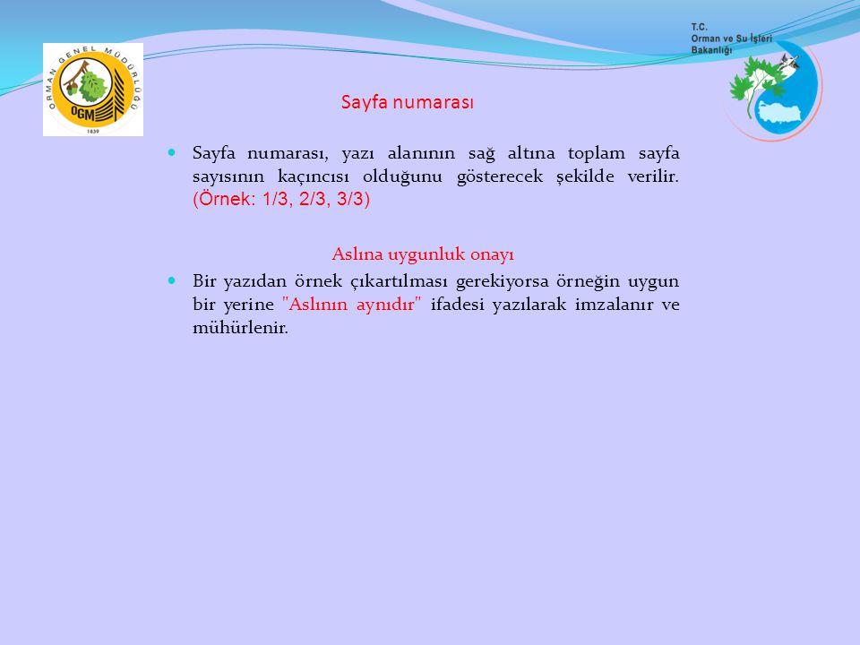 Sayfa numarası Sayfa numarası, yazı alanının sağ altına toplam sayfa sayısının kaçıncısı olduğunu gösterecek şekilde verilir. (Örnek: 1/3, 2/3, 3/3)