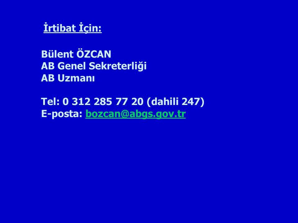 İrtibat İçin: Bülent ÖZCAN. AB Genel Sekreterliği.