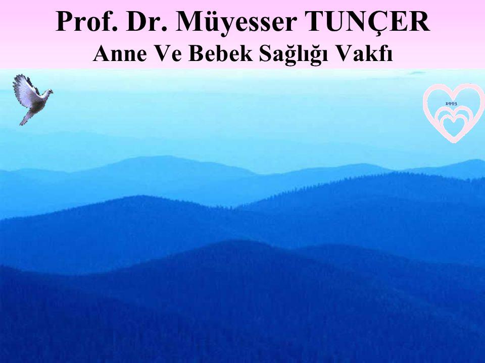 Prof. Dr. Müyesser TUNÇER Anne Ve Bebek Sağlığı Vakfı
