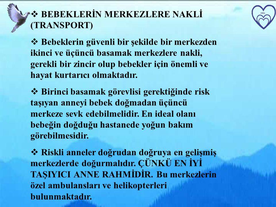 BEBEKLERİN MERKEZLERE NAKLİ (TRANSPORT)