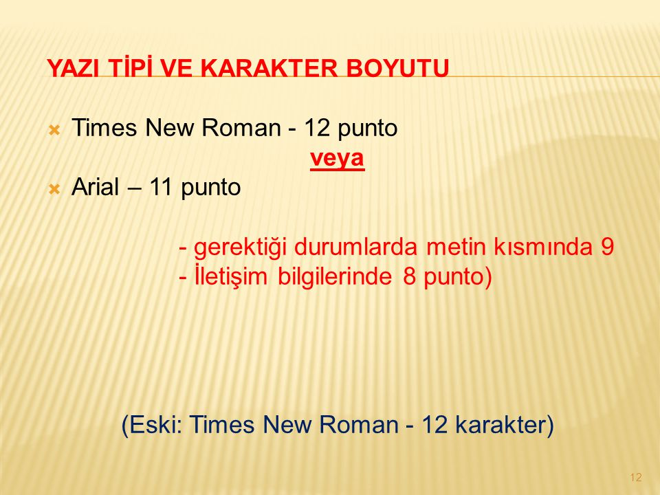 (Eski: Times New Roman - 12 karakter)