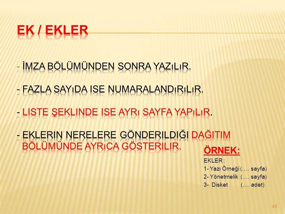 EK / EKLER - İmza bölümünden sonra yazılır