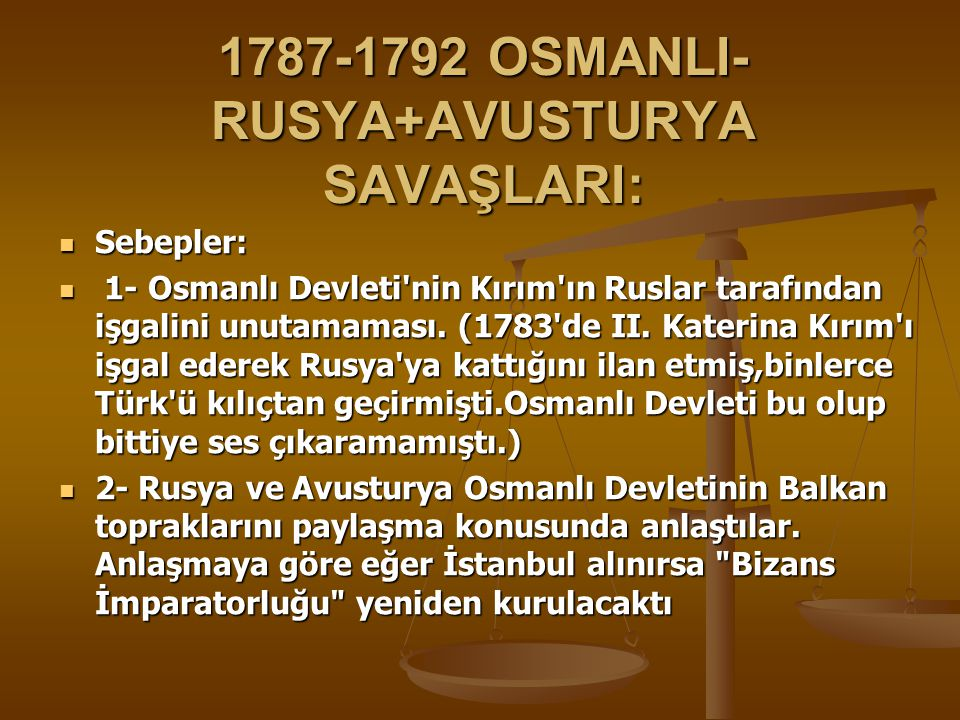 1787-1792 OSMANLI-RUSYA+AVUSTURYA SAVAŞLARI:
