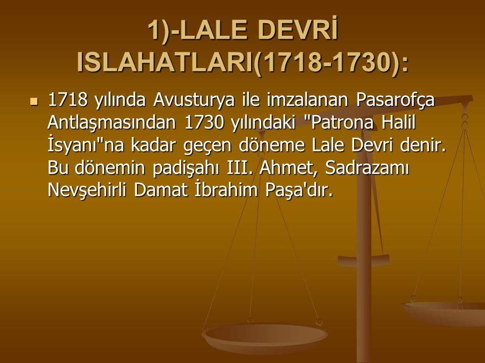 1)-LALE DEVRİ ISLAHATLARI(1718-1730):