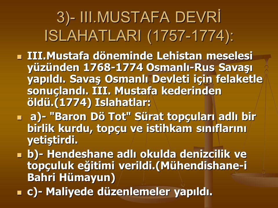 3)- III.MUSTAFA DEVRİ ISLAHATLARI (1757-1774):