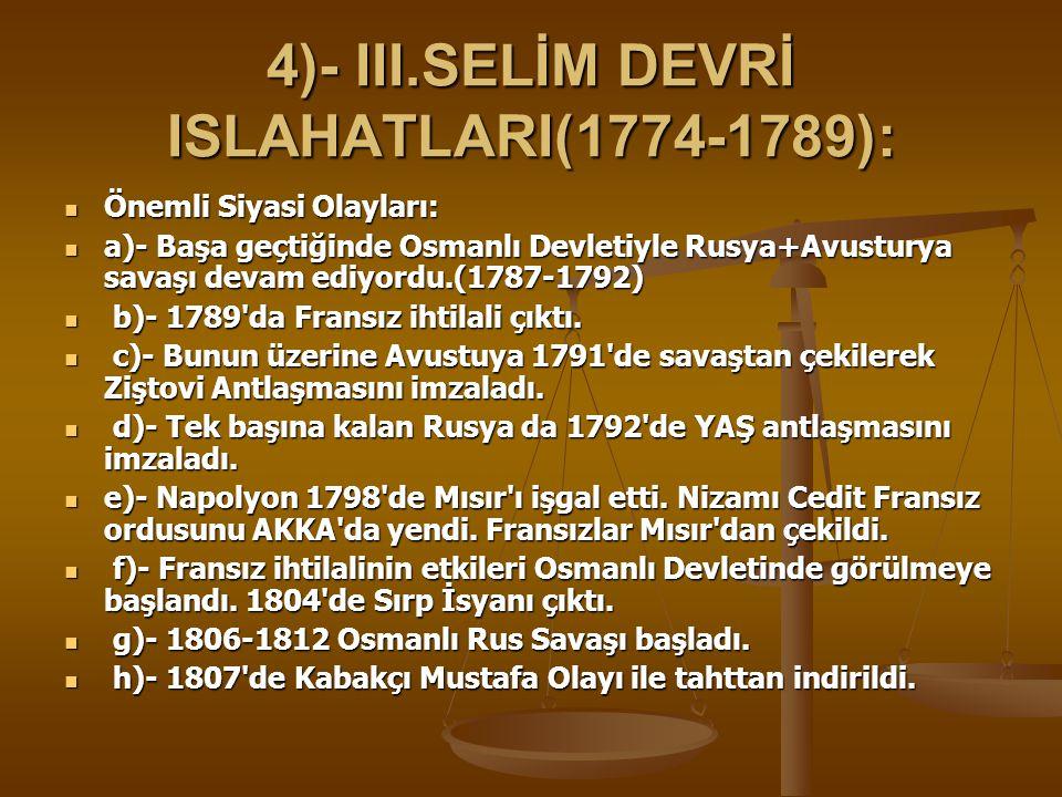 4)- III.SELİM DEVRİ ISLAHATLARI(1774-1789):