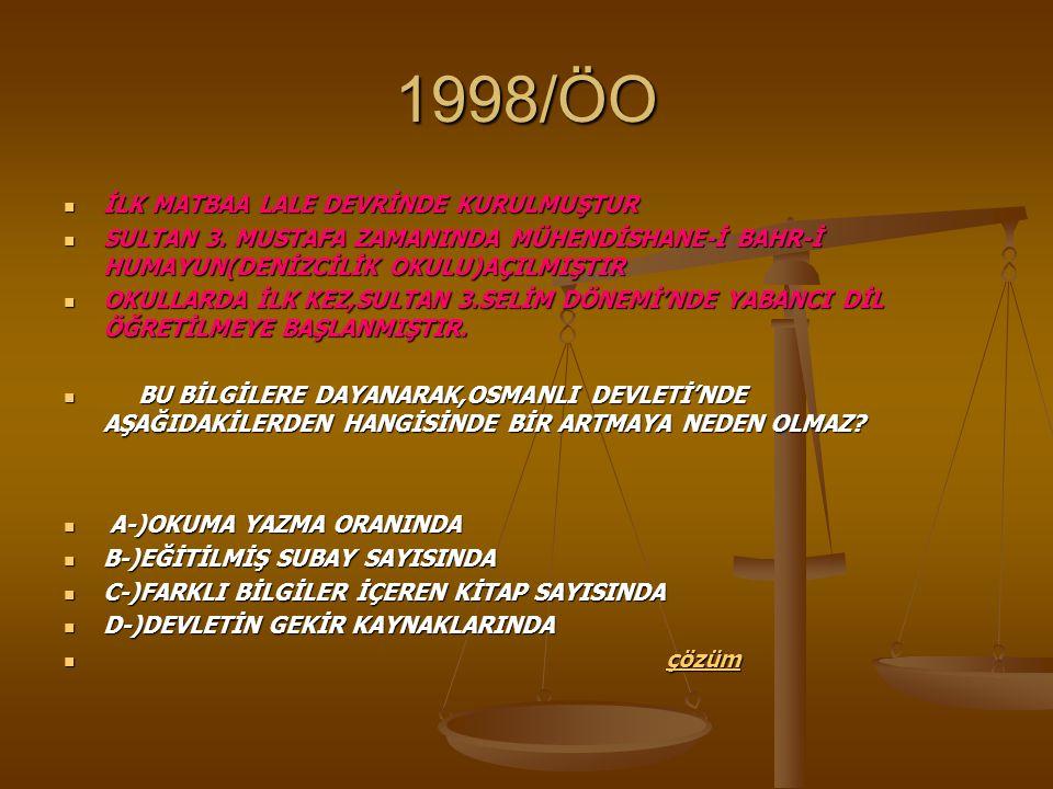 1998/ÖO İLK MATBAA LALE DEVRİNDE KURULMUŞTUR