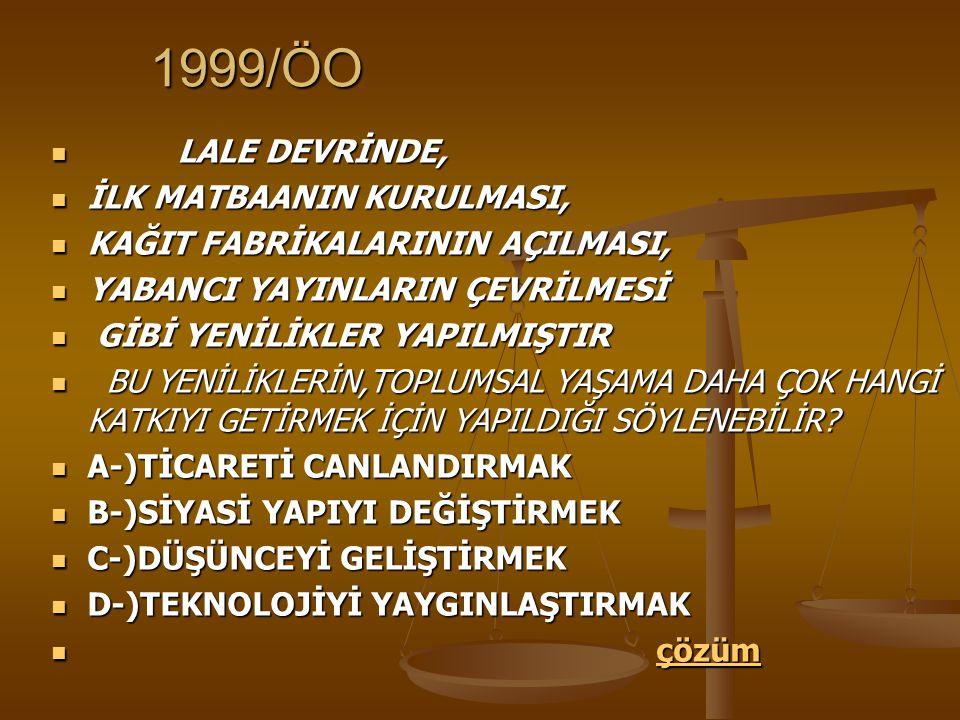 1999/ÖO LALE DEVRİNDE, İLK MATBAANIN KURULMASI,
