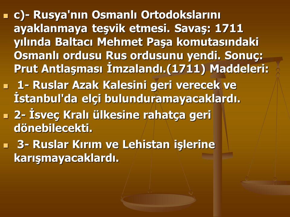 c)- Rusya nın Osmanlı Ortodokslarını ayaklanmaya teşvik etmesi