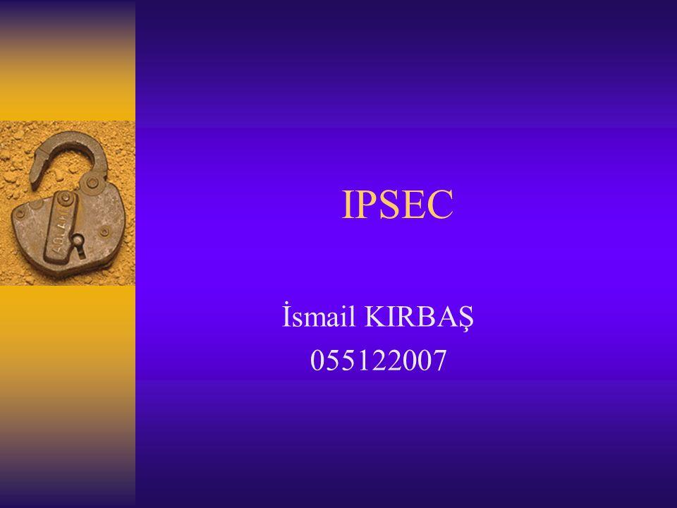 IPSEC İsmail KIRBAŞ 055122007