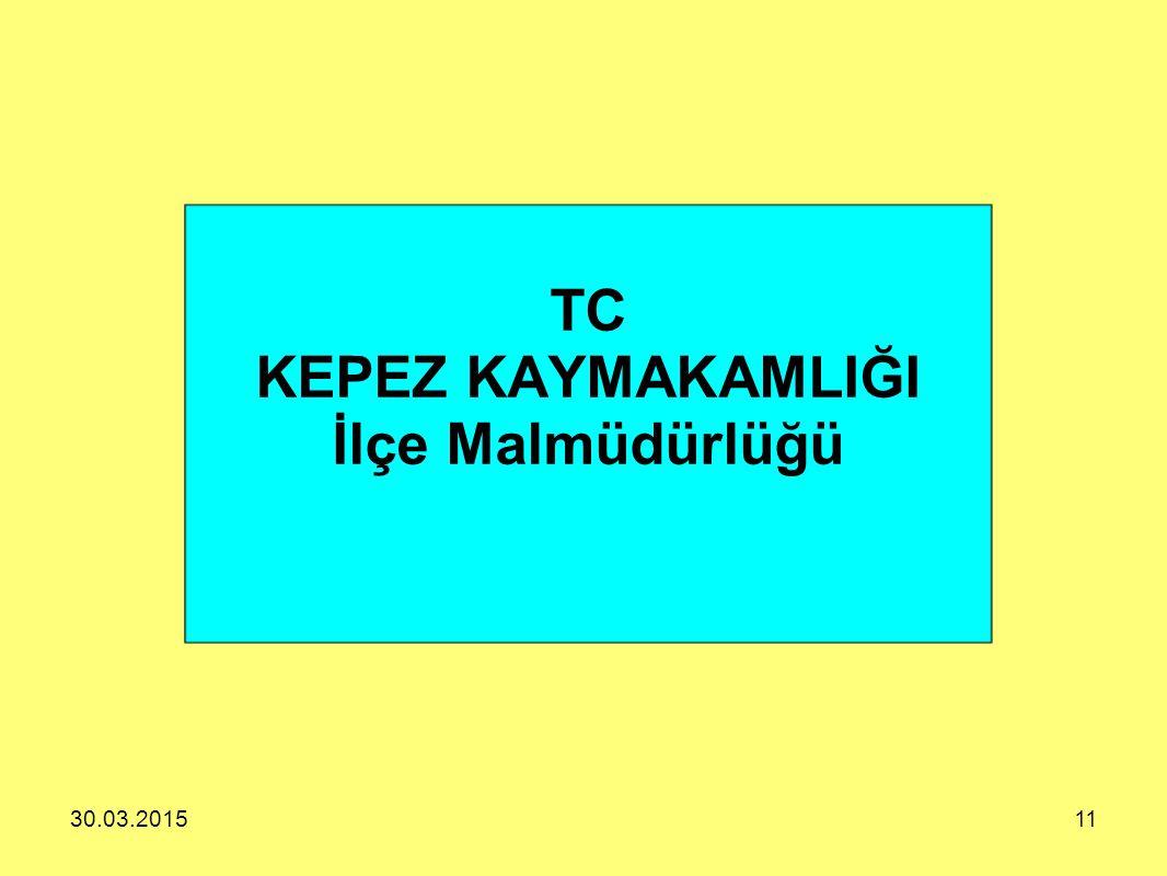 TC KEPEZ KAYMAKAMLIĞI İlçe Malmüdürlüğü