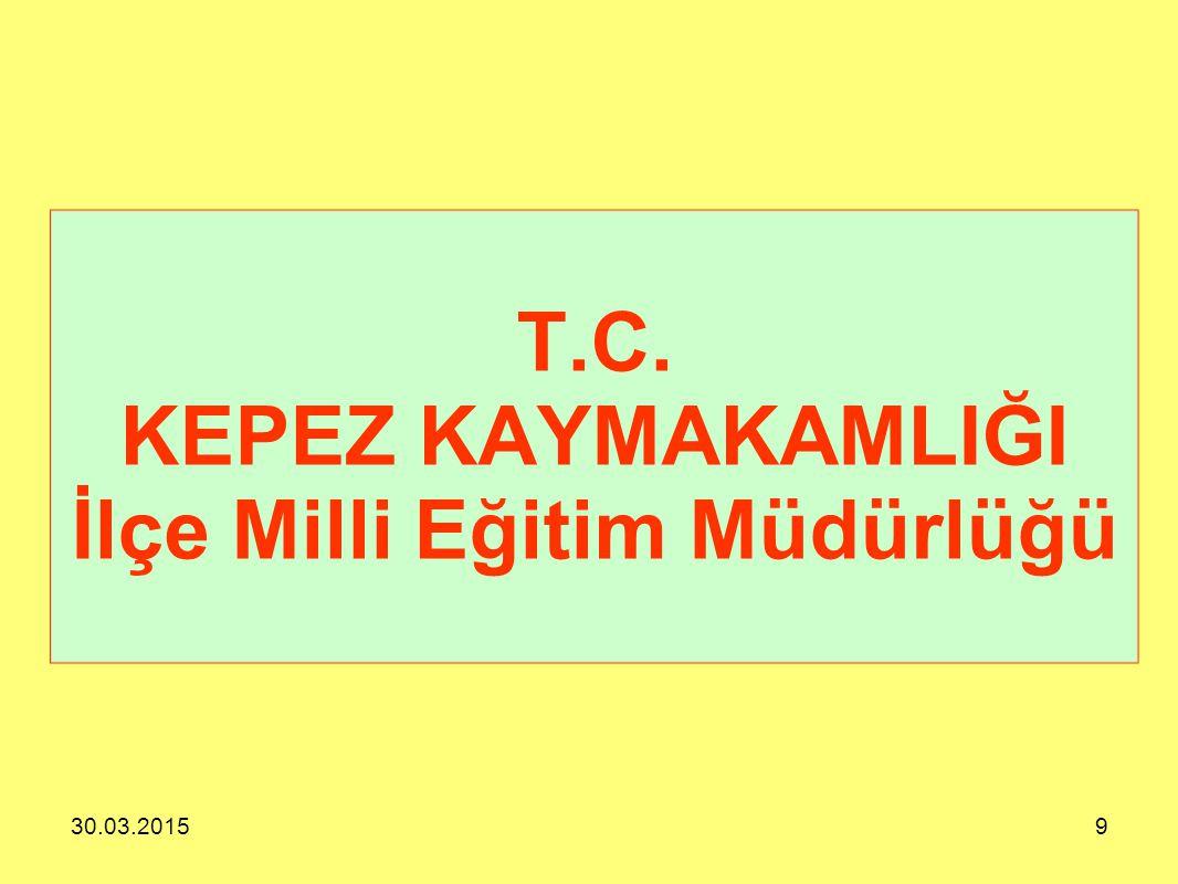 T.C. KEPEZ KAYMAKAMLIĞI İlçe Milli Eğitim Müdürlüğü