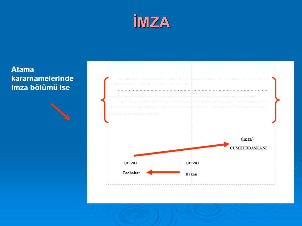 İMZA Atama kararnamelerinde imza bölümü ise
