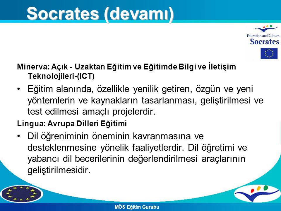 Socrates (devamı) Minerva: Açık - Uzaktan Eğitim ve Eğitimde Bilgi ve İletişim Teknolojileri-(ICT)