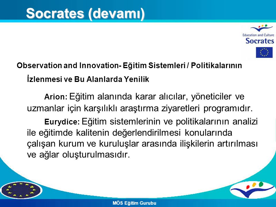 Socrates (devamı) Observation and Innovation- Eğitim Sistemleri / Politikalarının İzlenmesi ve Bu Alanlarda Yenilik.