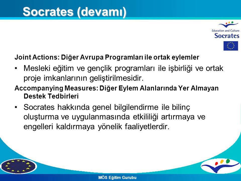 Socrates (devamı) Joint Actions: Diğer Avrupa Programları ile ortak eylemler.