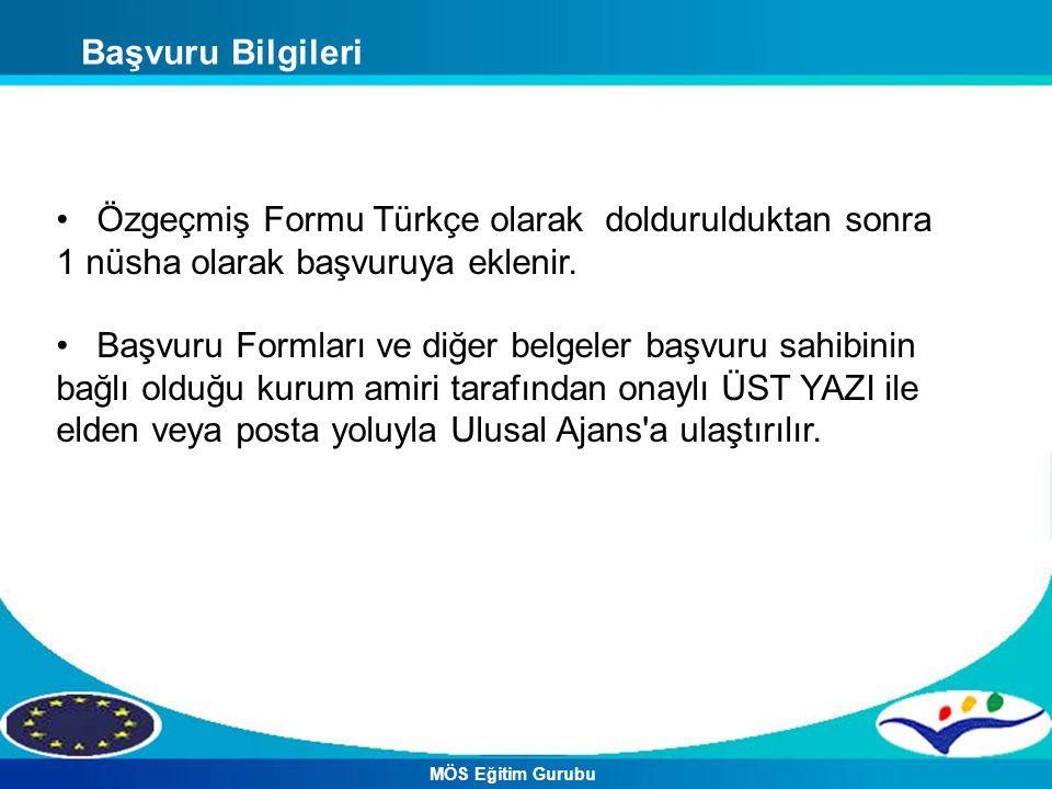 Başvuru Bilgileri Özgeçmiş Formu Türkçe olarak doldurulduktan sonra 1 nüsha olarak başvuruya eklenir.