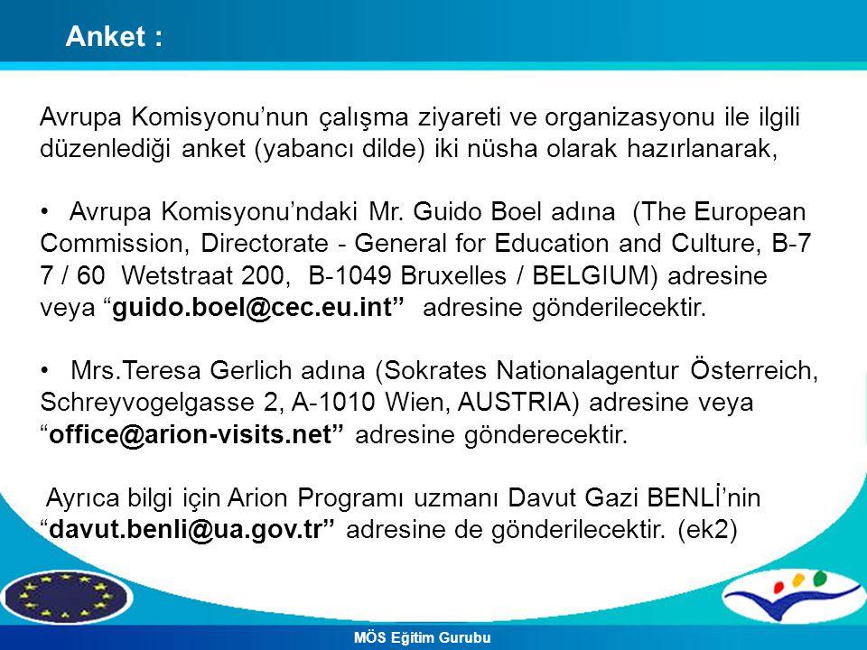 Anket : Avrupa Komisyonu'nun çalışma ziyareti ve organizasyonu ile ilgili düzenlediği anket (yabancı dilde) iki nüsha olarak hazırlanarak,
