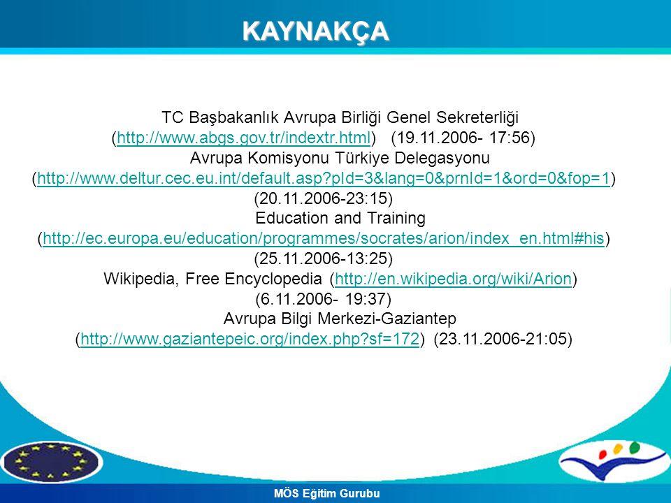 KAYNAKÇA TC Başbakanlık Avrupa Birliği Genel Sekreterliği (http://www.abgs.gov.tr/indextr.html) (19.11.2006- 17:56)