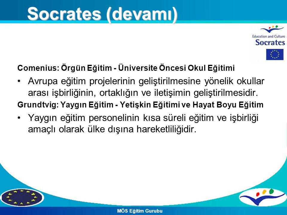 Socrates (devamı) Comenius: Örgün Eğitim - Üniversite Öncesi Okul Eğitimi.