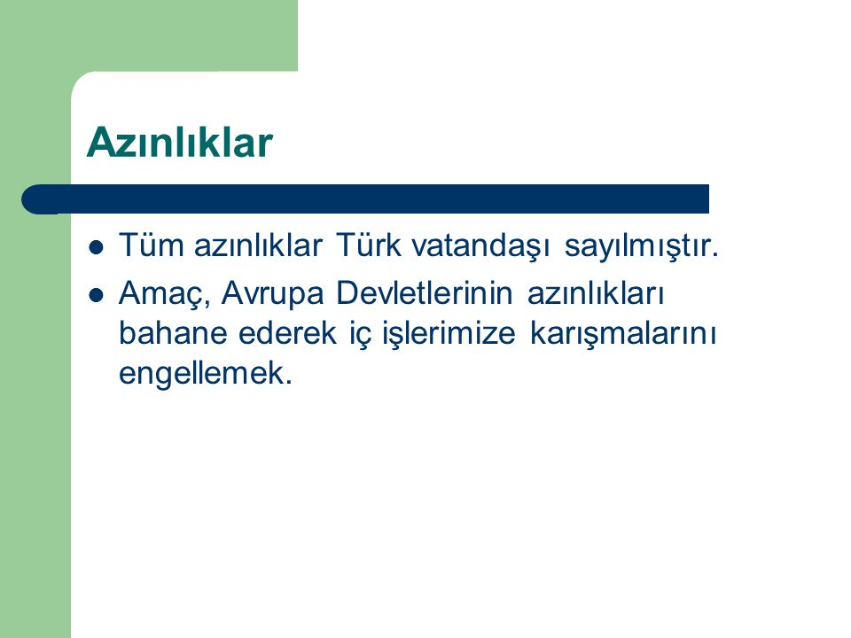 Azınlıklar Tüm azınlıklar Türk vatandaşı sayılmıştır.