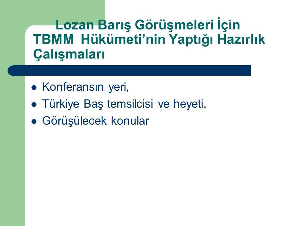 Lozan Barış Görüşmeleri İçin TBMM Hükümeti'nin Yaptığı Hazırlık Çalışmaları