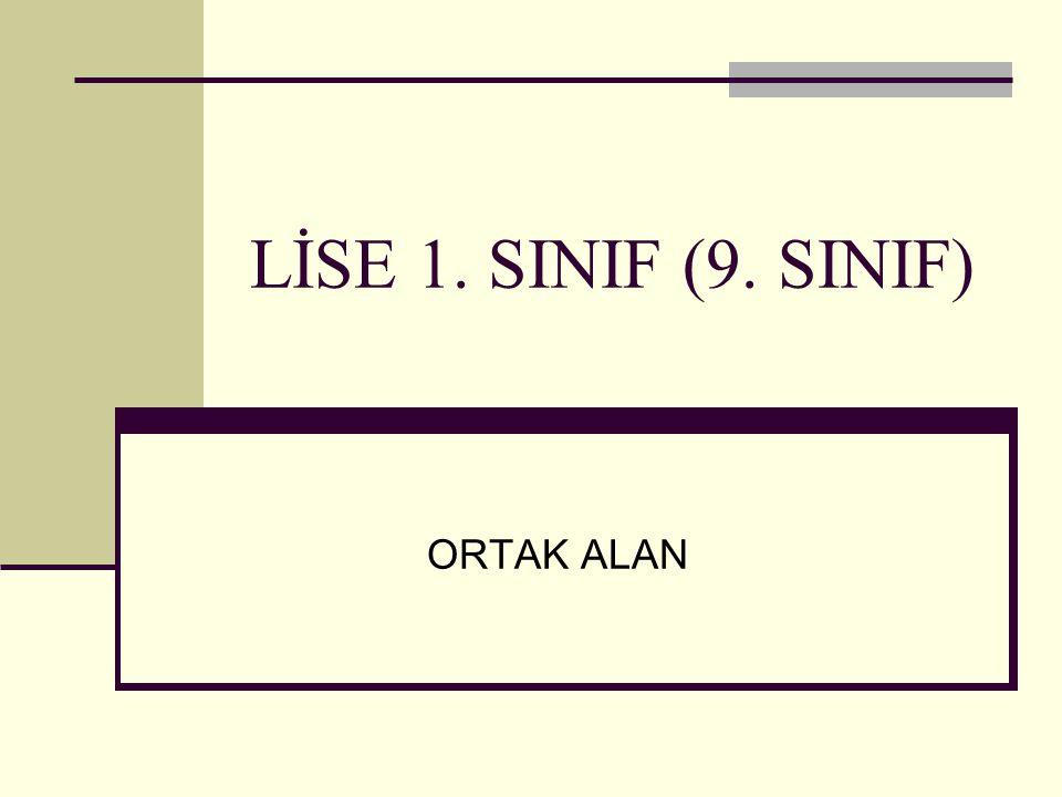LİSE 1. SINIF (9. SINIF) ORTAK ALAN