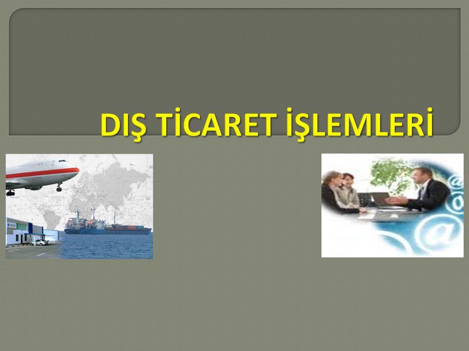 DIŞ TİCARET İŞLEMLERİ