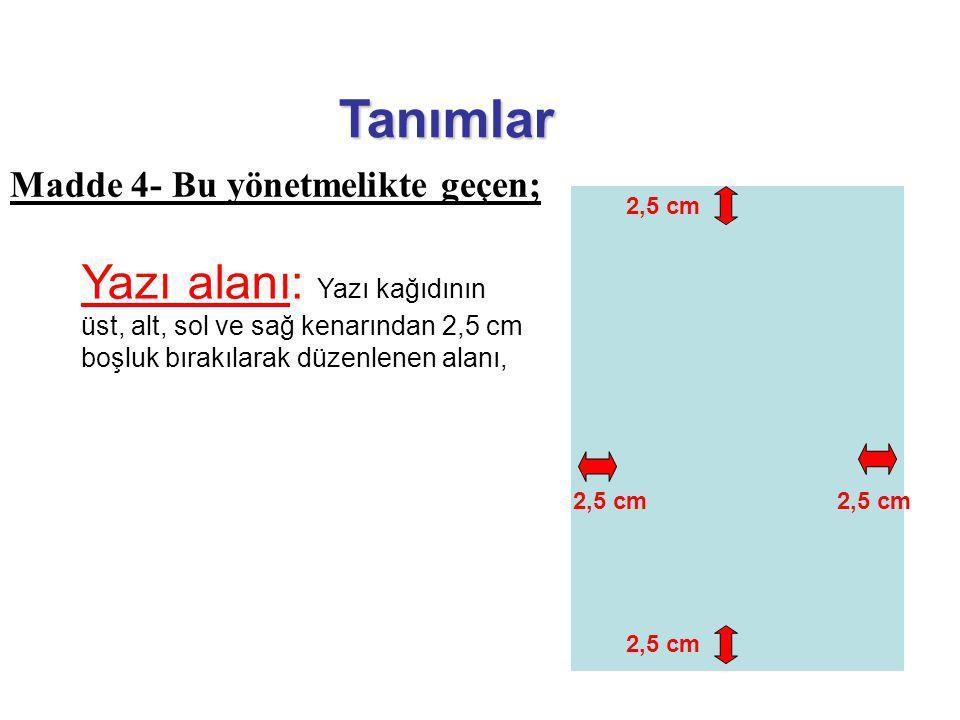 Tanımlar Madde 4- Bu yönetmelikte geçen; 2,5 cm.