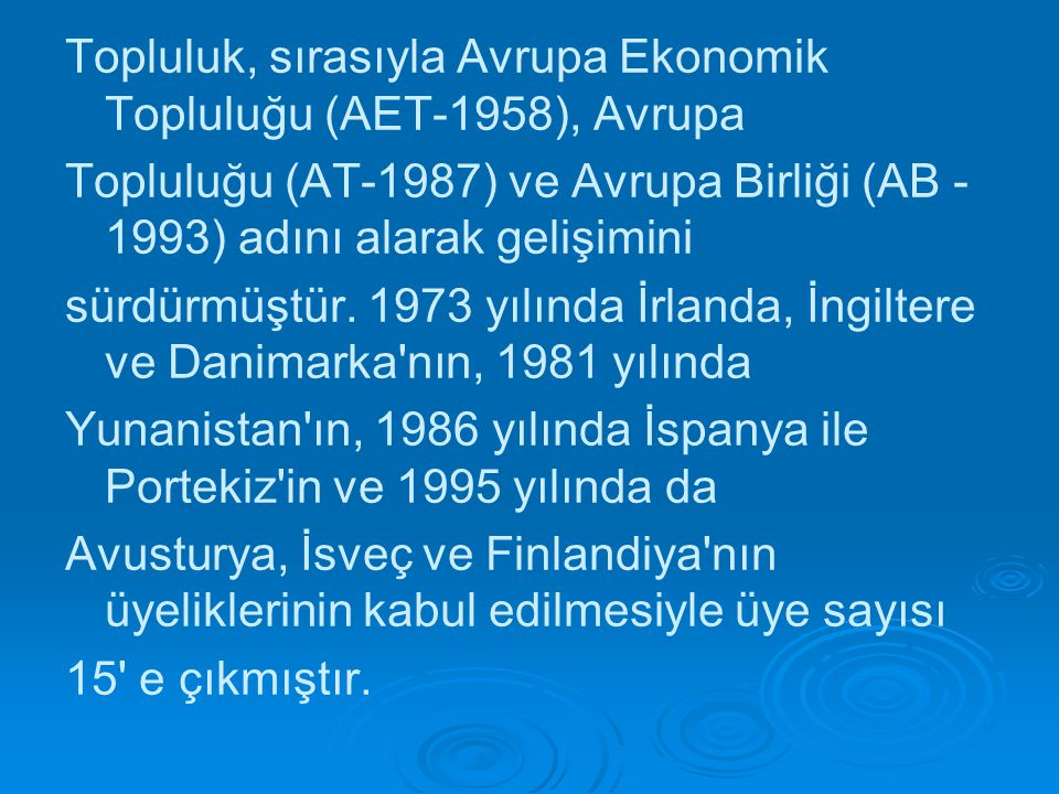 Topluluk, sırasıyla Avrupa Ekonomik Topluluğu (AET-1958), Avrupa