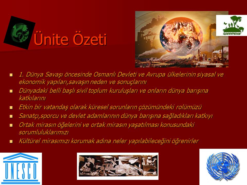 Ünite Özeti 1. Dünya Savaşı öncesinde Osmanlı Devleti ve Avrupa ülkelerinin siyasal ve ekonomik yapıları,savaşın neden ve sonuçlarını.
