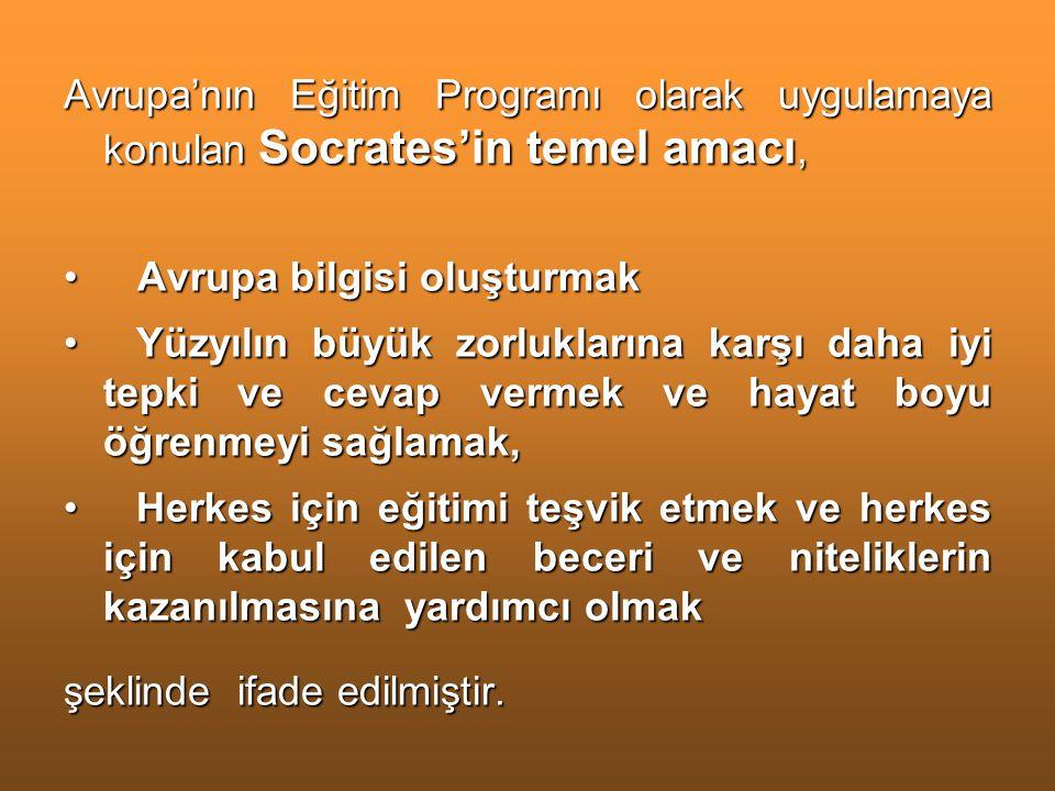 Avrupa'nın Eğitim Programı olarak uygulamaya konulan Socrates'in temel amacı,
