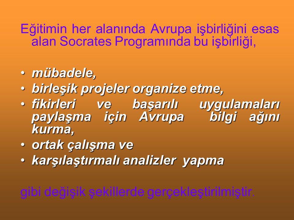 Eğitimin her alanında Avrupa işbirliğini esas alan Socrates Programında bu işbirliği,