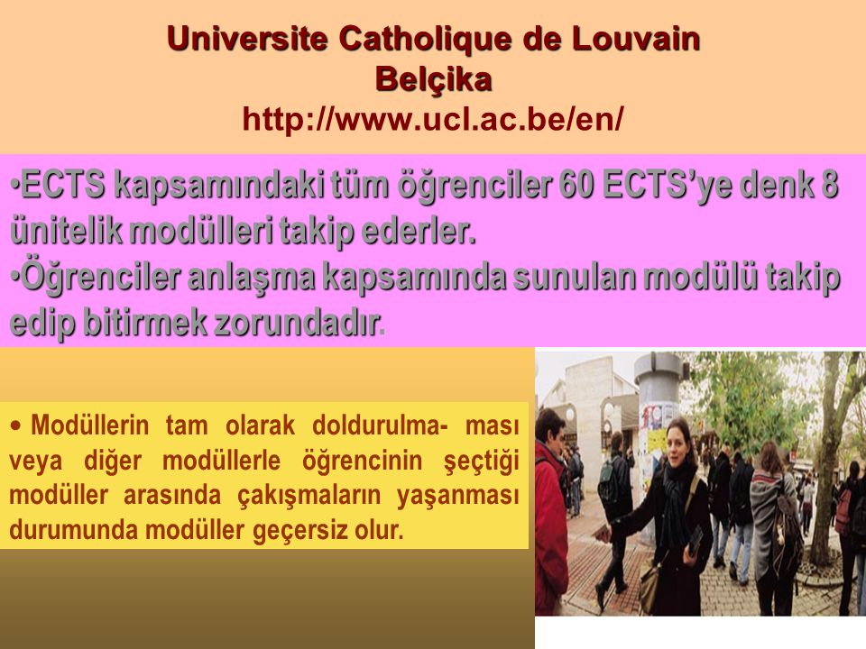 Universite Catholique de Louvain Belçika http://www.ucl.ac.be/en/