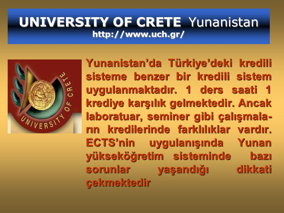 UNIVERSITY OF CRETE Yunanistan http://www.uch.gr/