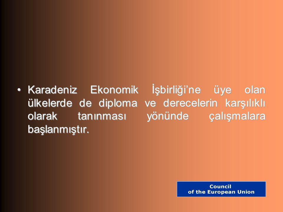 Karadeniz Ekonomik İşbirliği'ne üye olan ülkelerde de diploma ve derecelerin karşılıklı olarak tanınması yönünde çalışmalara başlanmıştır.